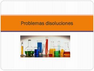 Problemas disoluciones