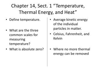 "Chapter 14, Sect. 1 ""Temperature, Thermal Energy, and Heat"""