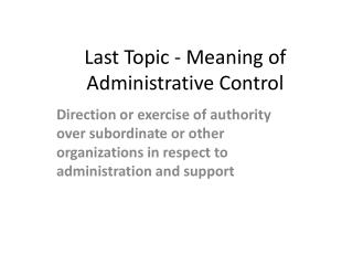 Last Topic - Meaning of Administrative Control
