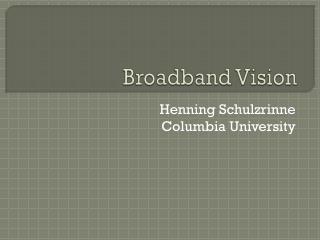 Broadband Vision