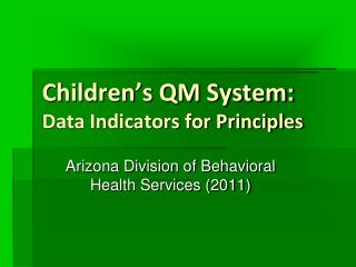 Children's  QM System:  Data Indicators for Principles