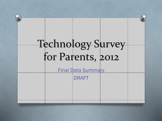 Technology Survey for Parents, 2012