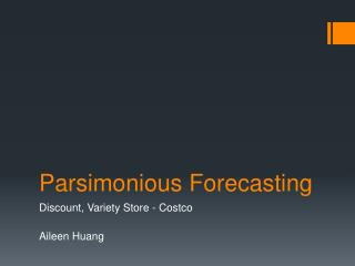 Parsimonious Forecasting