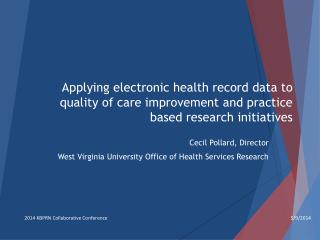 Cecil Pollard, Director West Virginia University Office of Health Services Research