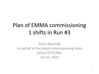 Plan of EMMA commissioning 1 shifts in Run #3