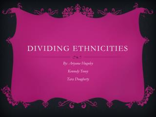 Dividing ethnicities