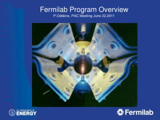 Fermilab  Program Overview P.Oddone , PAC Meeting June 22,2011