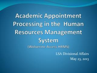 Academic Appointment Processing in the  Human Resources Management System (Wolverine Access HRMS)
