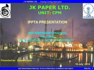 JK PAPER LTD. UNIT: CPM