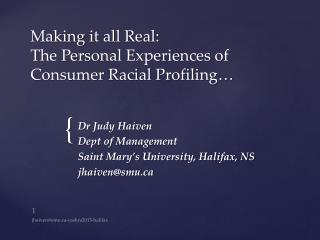 Making  it all Real:  The Personal Experiences  of  Consumer Racial Profiling�