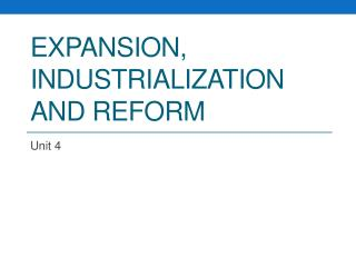 Expansion, Industrialization and reform