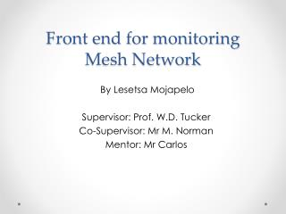 Front end for monitoring Mesh Network