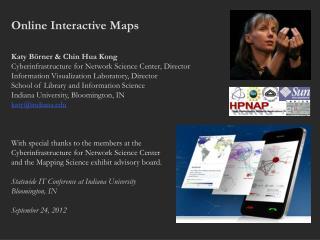 Online Interactive Maps Katy  Börner & Chin  Hua  Kong
