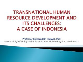 TRANSNATIONAL HUMAN RESOURCE DEVELOPMENT AND ITS CHALLENGES:  A CASE OF INDONESIA