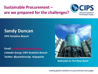 Sandy Duncan      CIPS Yorkshire Branch                     Email:  yorkshire@cipsbranch