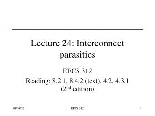 Lecture 24: Interconnect parasitics
