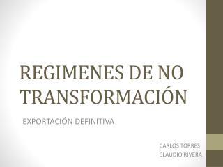 REGIMENES DE NO TRANSFORMACIÓN