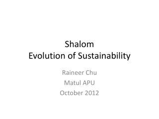 Shalom Evolution of Sustainability