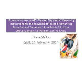 Tríona  Stokes QUB, 22 February, 2014