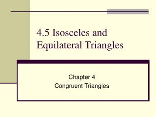 4.5 Isosceles and Equilateral Triangles