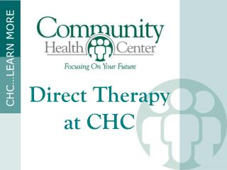 Direct Therapy at  CHC