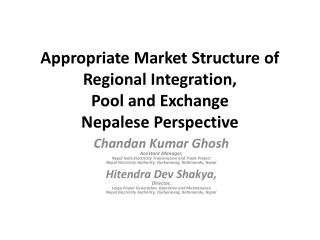 Appropriate Market Structure of Regional Integration,  Pool  and  Exchange Nepalese Perspective