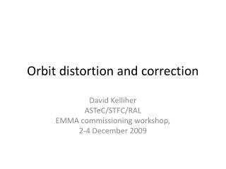 Orbit distortion and correction