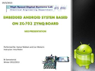 embedded Android system BASED ON ZC- 702  zynq  BOARD MID  pRESENTATION