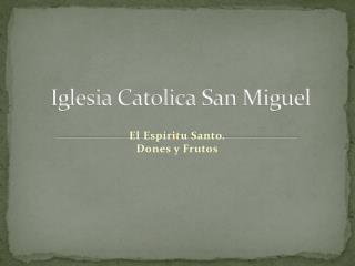 Iglesia  Catolica  San Miguel