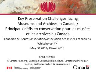 Canadian Museums Association/Association des musées canadiens Whitehorse, YK