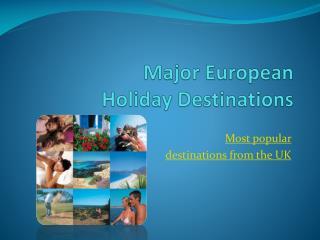 Major European  Holiday Destinations