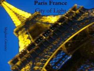 Paris France City of Light