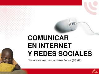 COMUNICAR EN INTERNET Y REDES SOCIALES