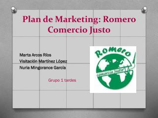 Plan de Marketing: Romero Comercio Justo
