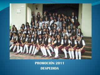 PROMOCIÓN 2011 DESPEDIDA