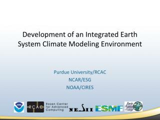 Development of an Integrated Earth System Climate Modeling Environment