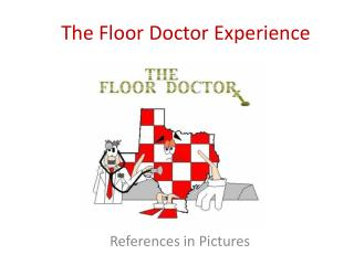 The Floor Doctor Experience