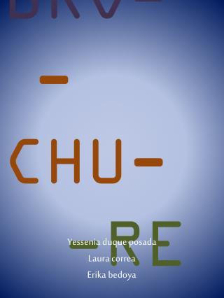 BRO- -CHU- -RE