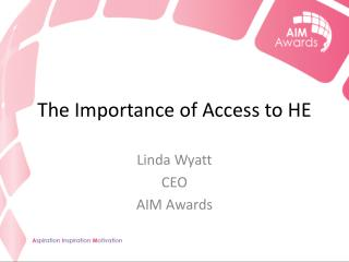 The Importance of Access to HE