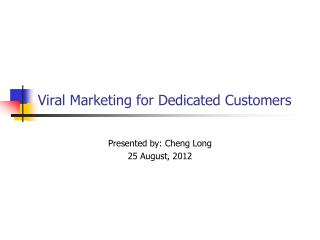 Viral Marketing for Dedicated Customers