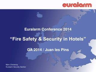 "Euralarm Conference 2014 ""Fire Safety & Security in Hotels"" GA 2014 / Juan les Pins"