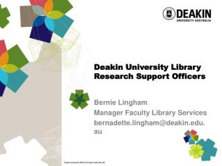 Deakin University Library  Research Support Officers