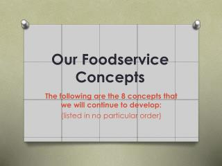 Our Foodservice Concepts