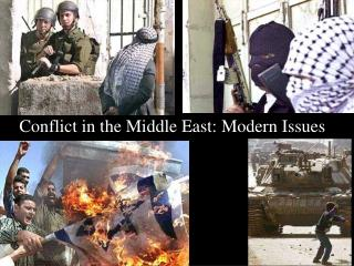 Conflict in the Middle  East: Modern Issues