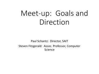 Meet-up:  Goals and Direction