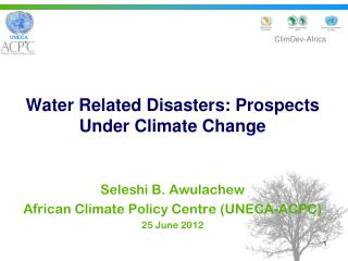 Water Related Disasters: Prospects Under Climate Change  Seleshi  B.  Awulachew