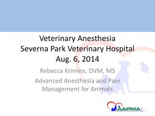 Veterinary Anesthesia Severna  Park Veterinary Hospital Aug. 6, 2014