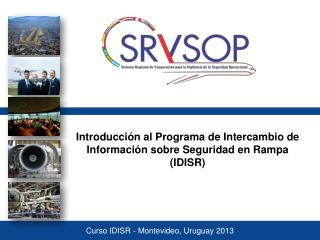 Introducci �n al  Programa de Intercambio de Informaci �n sobre Seguridad en Rampa  (IDISR)