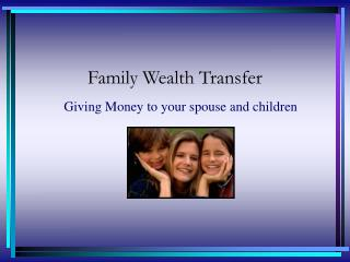 Family Wealth Transfer