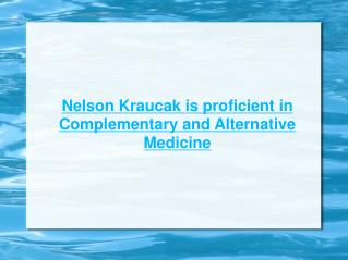 Expert Treatment from Nelson Kraucak